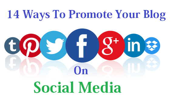 14 Ways To Promote Your Blog On Social Media