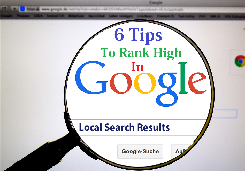6 Tips To Rank High In Local Search Results Of Google