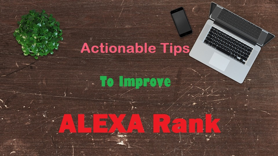 Actionable Tips To Improve Alexa Rank